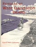 Pioneers of West Galveston