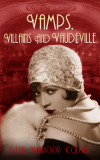 Vamps, Villains and Vaudeville